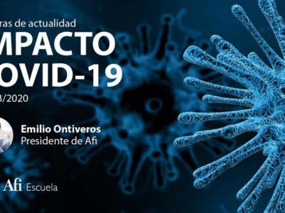 Píldora-actualidad-impacto-COVID19-Emilio-Ontiveros-Afi-Escuela